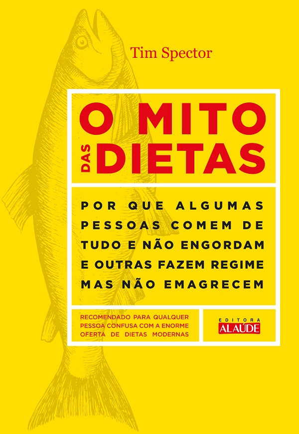 Livro ajuda a desvendar os principais mitos em torno de dietas para emagrecimento