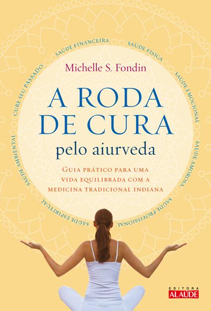 Livro mostra ensinamentos da aiurveda para garantir equilíbrio físico e emocional